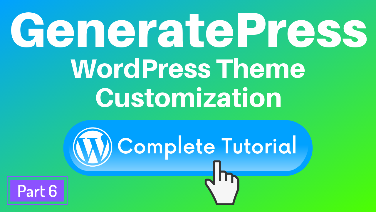 GeneratePress WordPress theme customization tutorial