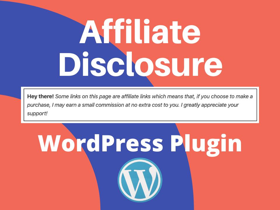 Affiliate disclosure statement WordPress plugin