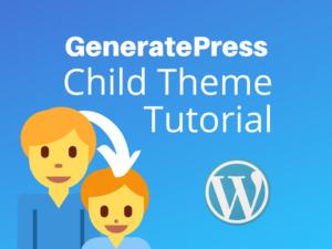 GeneratePress WordPress child theme tutorial