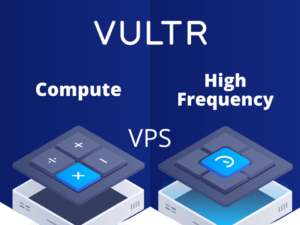 Vultr Compute vs High Frequency VPS