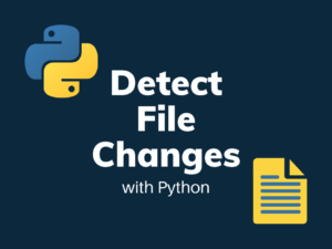 Watch file for changes with Python