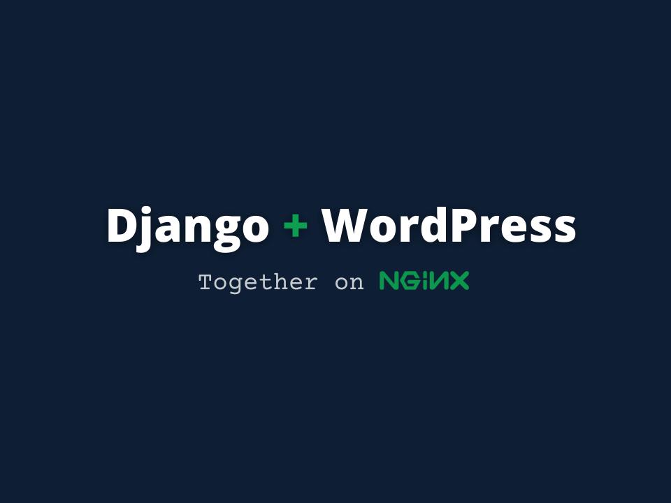 Django and WordPress together on Nginx tutorial