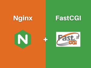 Nginx and FastCGI