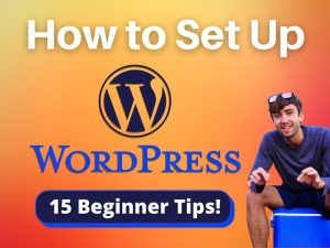 Beginner tips how to set up WordPress after installing