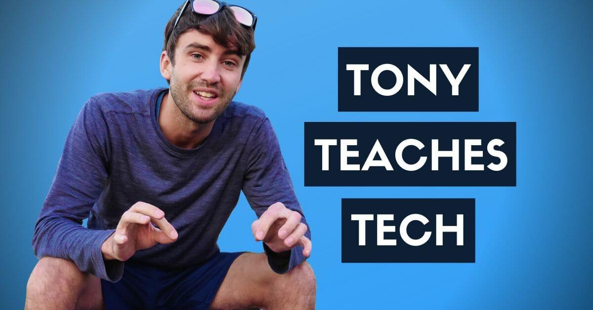 Tony Teaches Tech thumbnail