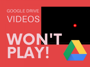 Google Drive videos won't play in Chrome